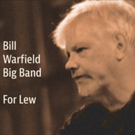 Trumpeter and Big Band Leader Bill Warfield To Release FOR LEW Tribute Album in Honor Photo