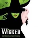 WICKED Will Release Special Two-Disc 15th Anniversary Edition Cast Album