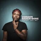 Gordon Baker-Bone Releases New Comedy Album August 3 Photo