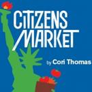 Cori Thomas's Latest CITIZENS MARKET Premieres at City Theatre Photo