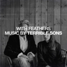 Terrible Sons Announce 'With Feathers' EP Photo