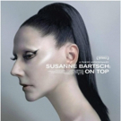 The Orchard to Premiere SUSANNE BARTSCH: ON TOP