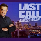 Scoop: Upcoming Guests on LAST CALL WITH CARSON DALY, 1/24-2/1