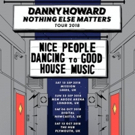 Danny Howard Announces NOTHING ELSE MATTERS U.K. Tour Photo