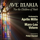 BWW Feature: AVE MARIA (FOR THE CHILDREN OF HAITI)  -   Aprile Millo, Maria Vetere and a Global Virtual Orchestra