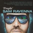 Sam Ravenna Announces New Album 'Fragile'