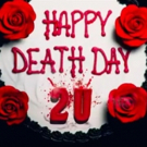 VIDEO: Watch the Trailer for HAPPY DEATH DAY 2U