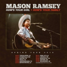 Mason Ramsey Kicks Off The New Year With HOW'S YOUR GIRL & HOW'S YOUR FAMILY Spring Tour 2019