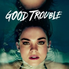GOOD TROUBLE Reaches New Ratings High with Fourth Telecast Photo