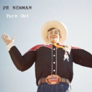 Austin Rocker PR Newman Announces the International Release of TURN OUT on Devil Duck Records July 20th