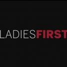 VIDEO: Netflix Unveils LADIES FIRST Official Trailer