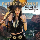 Texas-Based Patricia Vonne Announces the Release of Her Seventh Album TOP OF THE MOUNTAIN