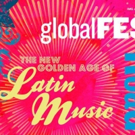 globalFEST: The New Golden Age of Latin Music Tour To Feature LAS CAFETERAS and ORKES Photo