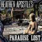 Heathen Apostles Release Release Benefit Song 'Paradise Lost' For The Victims Of Cali Photo