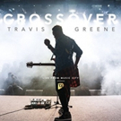 Chart-Topper Travis Greene Announces Additional CROSSOVER LIVE Tour Dates Photo