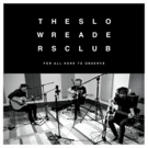 The Slow Readers Club Announce FOR ALL HERE TO OBSERVE Acoustic EP