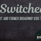 Feinstein's 54/Below Presents GROWING UP BROADWAY/ SWITCHED