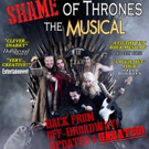 SHAME OF THRONES: THE MUSICAL Returns To LA For The Final Season