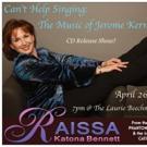 Raissa Katona Bennett Celebrates Release Of Jerome Kern CD At The Laurie Beechman
