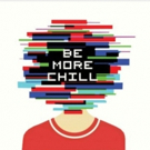 BE MORE CHILL Will Make its New York Premiere This Summer Photo