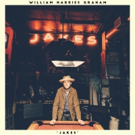 Experimental Americana Artist William Harries Graham Releases New Album JAKES Today Photo