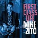 Mike Zito Releases New CD, 'First Class Life'