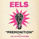 The EELS New Single PREMONITION Premieres Today Photo