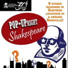 Nashville Shakes' 30th Anniversary Celebration Continues with 'Pop-UpRight' Shakespeare