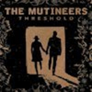 Portland's The Mutineers Announce THRESHOLD EP