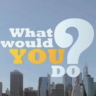 Scoop: Coming Up on a New Episode of WHAT WOULD YOU DO? on ABC - Friday, August 17, 2018