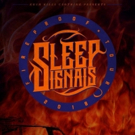 Sleep Signals Announce the Fireproof Tour and Tour with Atreyu, Memphis May Fire, and Ice Nine Kills