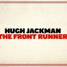 Video: Watch the Trailer for THE FRONT RUNNER Starring Hugh Jackman Video