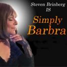 Steven Brinberg Brings SIMPLY BARBRA'S BROADWAY to Don't Tell Mama Next Week