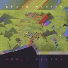 Craig Wedren Releases Fourth Studio Album ADULT DESIRE + Innovative Virtual Reality A Photo
