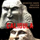 Medicine Show Theatre Presents CALIGULA Photo
