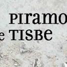 The Little OPERA Theatre in Collaboration With New Vintage Baroque presents PIRAMO E TISBE - 3/22-25