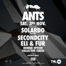 ANTS Head To Southampton With Solardo, Secondcity, Eli & Fur And More This November Photo