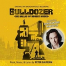 Broadway Records Announces the Release of  BULLDOZER: THE BALLAD OF ROBERT MOSES Original Off-Broadway Cast Recording