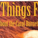 SAY THINGS FUNNY: A Loving Tribute To Carol Burnett Comes to Playhouse on Park Photo