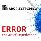 Ars Electronica Festival Presents its 2018 Theme ERROR - THE ART OF IMPERFECTION