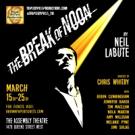 Triple ByPass Presents THE BREAK OF NOON By Neil LaBute