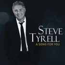 Steve Tyrell To Release A SONG FOR YOU 2/9 Photo