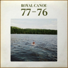 Royal Canoe Unleash New Single '77-76' In Advance Of New Album
