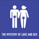 Honest Pint Theatre Co Presents THE MYSTERY OF LOVE AND SEX Photo