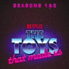 The Nacelle Company to Release Netflix Series THE TOYS THAT MADE US Seasons 1 and 2 on DVD