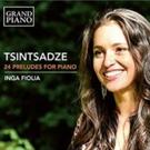 German-Georgian Pianist Inga Fiolia Releases Recording Of Tsintsadze's 24 Preludes For Piano