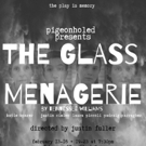 Pigeonholed Presents The Classic American Memory Play,  THE GLASS MENAGERIE