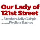 Signature Theatre's OUR LADY OF 121ST STREET Announces Casting