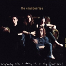 The Cranberries' 'Everybody Else Is Doing It, So Why Can't We?' 25th Anniversary Box Set To Be Released October 19