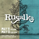 Resonance Works Ends Season With Pittsburgh Premiere Of Dvorak's RUSALKA